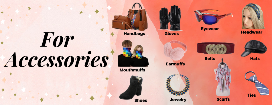 FOR ACCESSORIES
